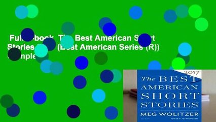 Full E-book  The Best American Short Stories 2017 (Best American Series (R)) Complete