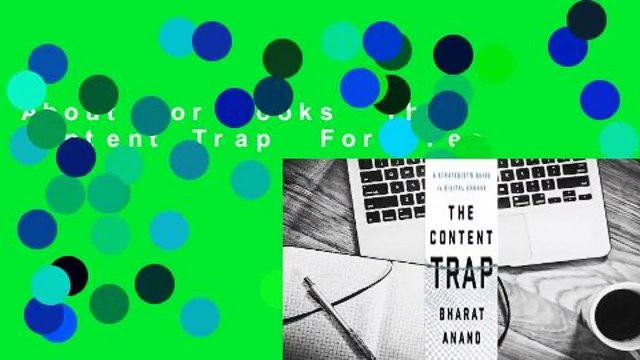 About For Books  The Content Trap  For Free