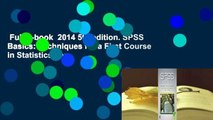 Full E-book  2014 5th edition. SPSS Basics: Techniques for a First Course in Statistics, by