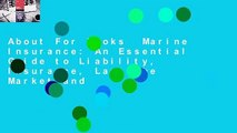About For Books  Marine Insurance: An Essential Guide to Liability, Insurance, Law, the Market and