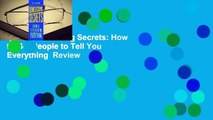 [Read] Unlocking Secrets: How to Get People to Tell You Everything  Review