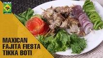 Delectable Maxican Faita Feista Tikka Boti | Evening With Shireen | Masala TV Show | Shireen Anwar