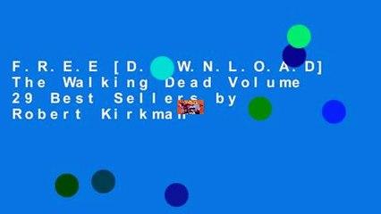 F.R.E.E [D.O.W.N.L.O.A.D] The Walking Dead Volume 29 Best Sellers by Robert Kirkman