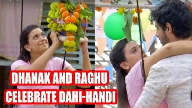 Gathbandhan: Dhanak and Raghu to celebrate Dahi-Handi