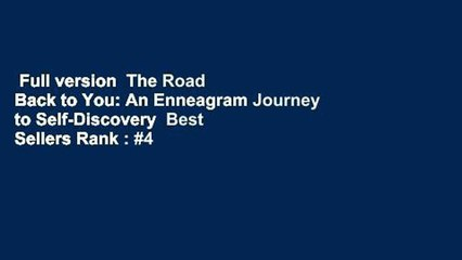 Full version  The Road Back to You: An Enneagram Journey to Self-Discovery  Best Sellers Rank : #4