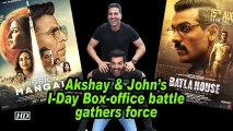 Akshay & John's I-Day Box-office battle gathers force
