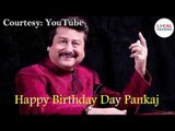 Happy Birthday Pankaj Udhas| Pankaj Udhas| Pankaj Udhaas song|