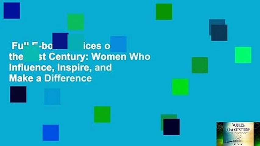Full E-book  Voices of the 21st Century: Women Who Influence, Inspire, and Make a Difference