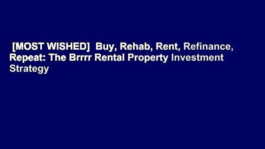 [MOST WISHED]  Buy, Rehab, Rent, Refinance, Repeat: The Brrrr Rental Property Investment Strategy