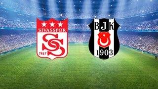 Sivasspor-Beşiktaş maçında ilk 11'ler belli oldu
