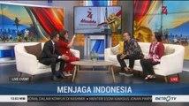Spesial HUT ke-74 RI: Menjaga Indonesia (6)