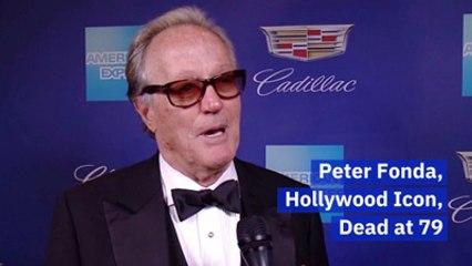 'Easy Rider' Star Peter Fonda Has Died