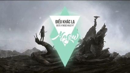 ĐIỀU KHÁC LẠ - ĐẠTG X NGỌC HALEYY (Masew Mix)