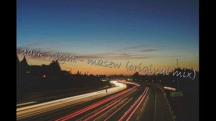 Dark Night - Masew (Original Mix)