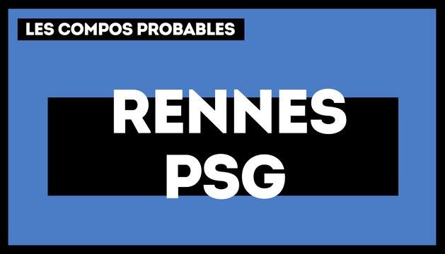Rennes - Paris  Saint-Germain : les compos probables