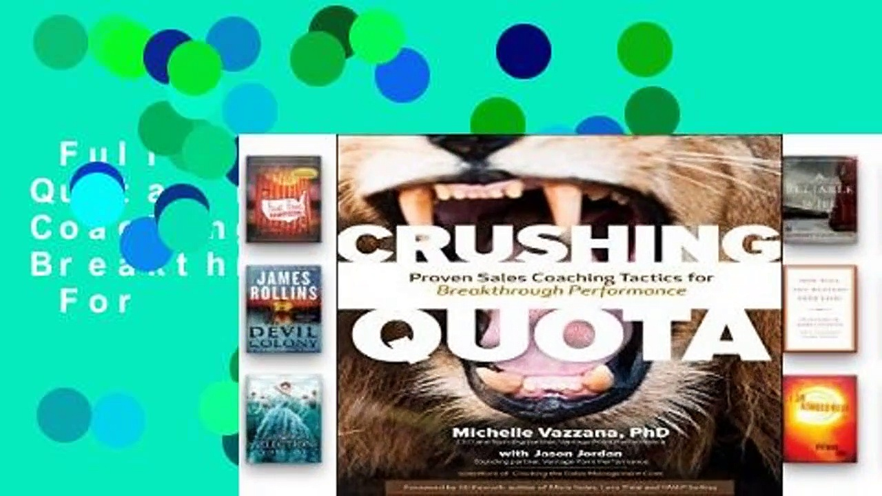 Full Version  Crushing Quota: Proven Sales Coaching Tactics for Breakthrough Performance  For