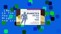 [Read] Diabetes Head to Toe: Everything You Need to Know about Diagnosis, Treatment, and Living