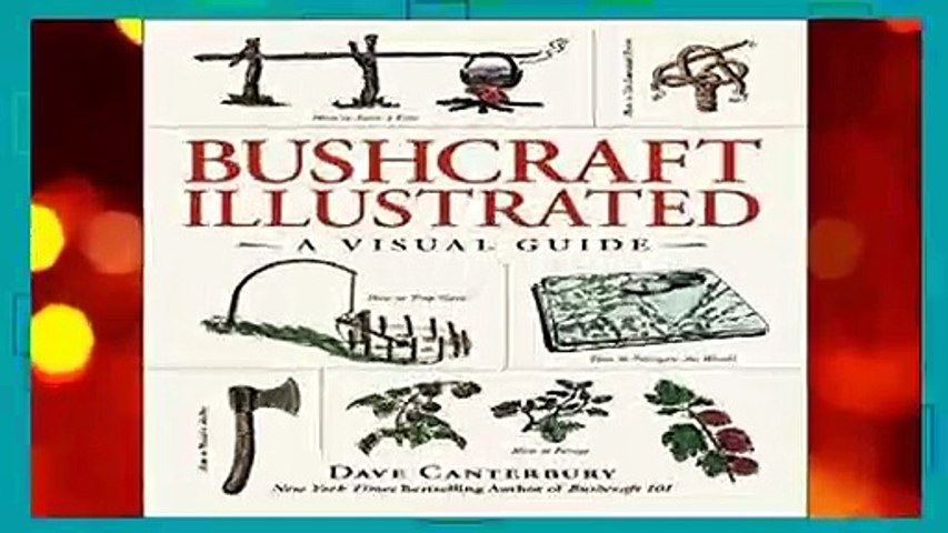 Full E-book  Bushcraft Illustrated: A Visual Guide Complete