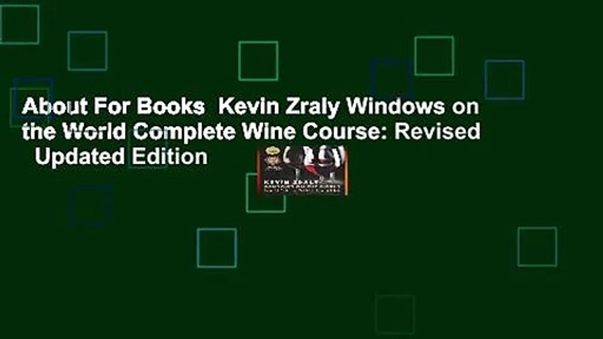 About For Books  Kevin Zraly Windows on the World Complete Wine Course: Revised   Updated Edition