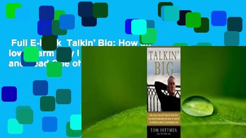 Full E-book  Talkin' Big: How an Iowa Farm Boy Beat the Odds to Found and Lead One of the World's