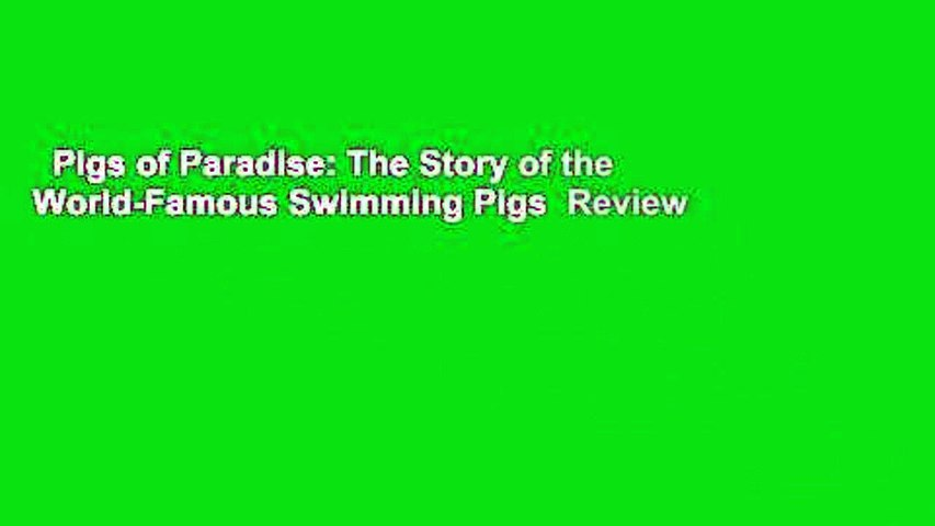 Pigs of Paradise: The Story of the World-Famous Swimming Pigs  Review