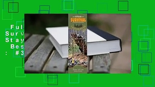 Full E-book  Outdoor Survival: A Guide to Staying Safe Outside  Best Sellers Rank : #3