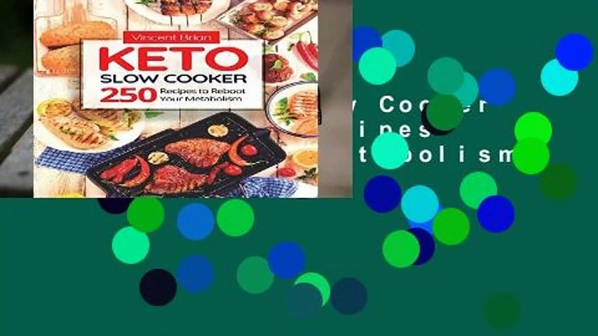 [Read] Keto Slow Cooker Cookbook: 250 Recipes to Reboot Your Metabolism  For Kindle