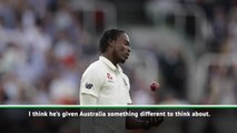 Jofra Archer has changed the dynamic of The Ashes - Root