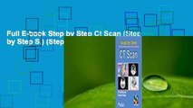Full E-book Step by Step Ct Scan (Step by Step S ) (Step by Step)  For Kindle