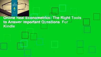 Online Real Econometrics: The Right Tools to Answer Important Questions  For Kindle
