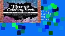 [Read] Nurse Coloring Book: A Totally Relatable Funny Adult Coloring Book Filled with Nurse