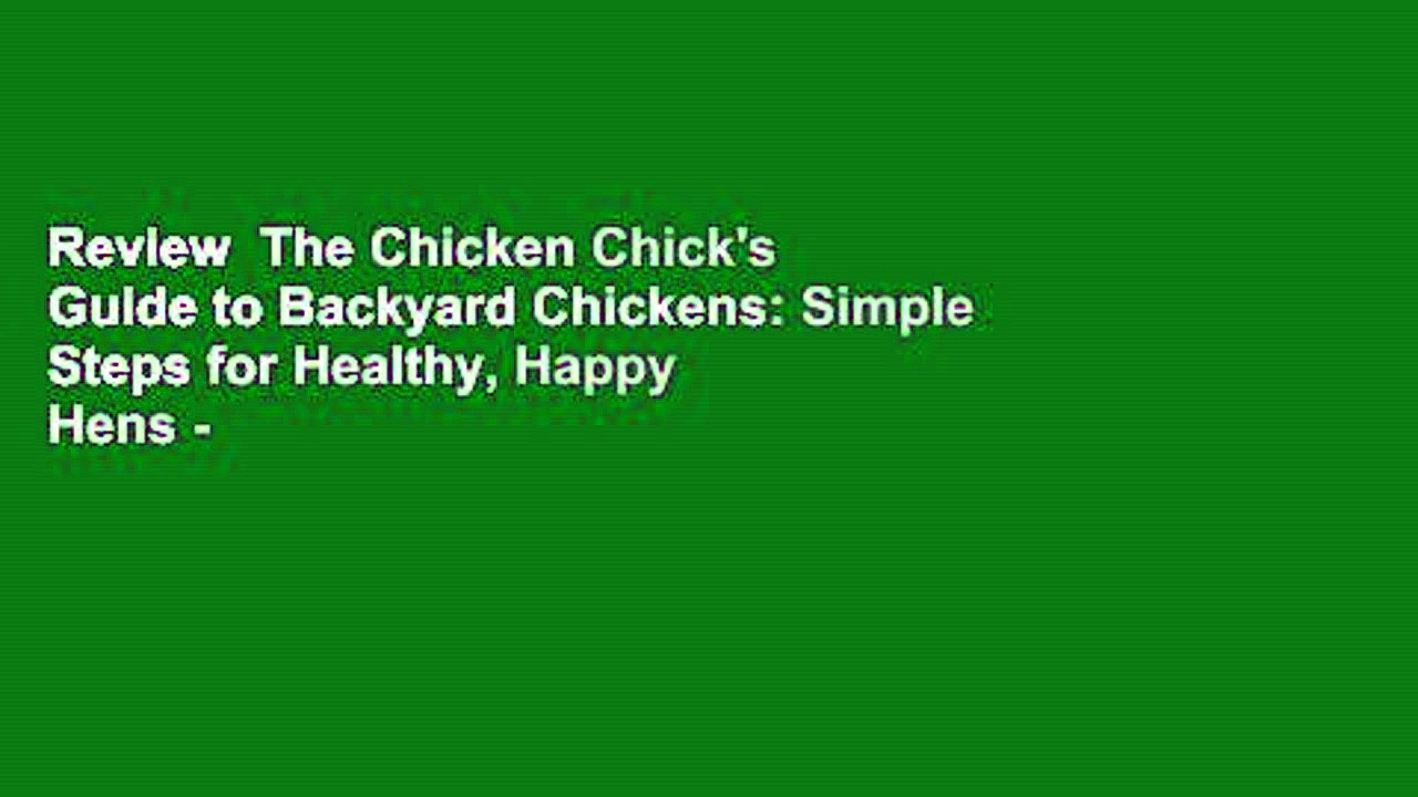 Review  The Chicken Chick's Guide to Backyard Chickens: Simple Steps for Healthy, Happy Hens –