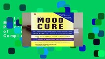 Full version  The Mood Cure: The 4-Step Program to Take Charge of Your Emotions--Today Complete