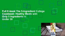 Full E-book The 5-Ingredient College Cookbook: Healthy Meals with Only 5 Ingredients in Under 30