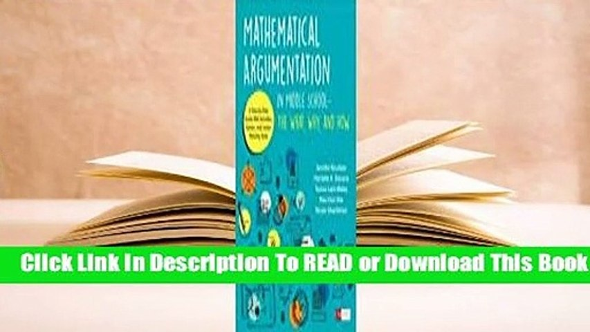 Full E-book Mathematical Argumentation in Middle School-The What, Why, and How: A Step-By-Step
