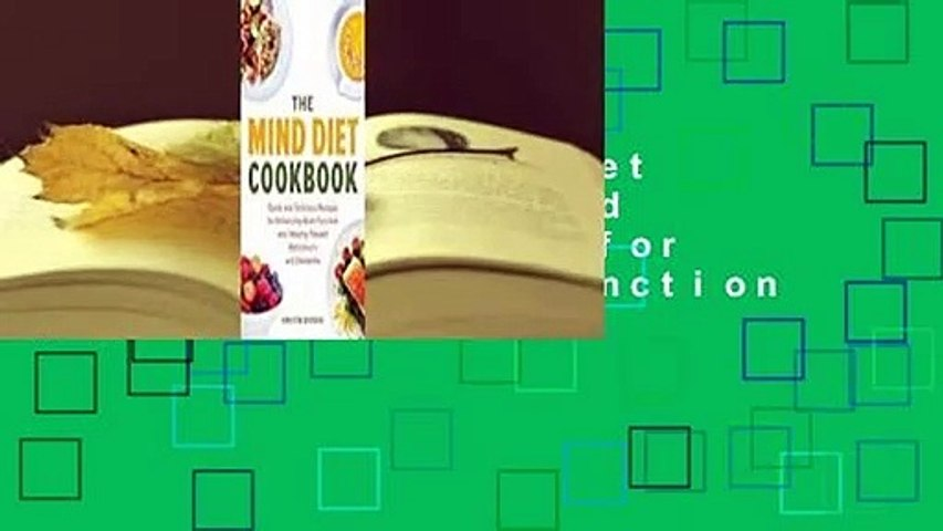 [Read] The Mind Diet Cookbook: Quick and Delicious Recipes for Enhancing Brain Function and