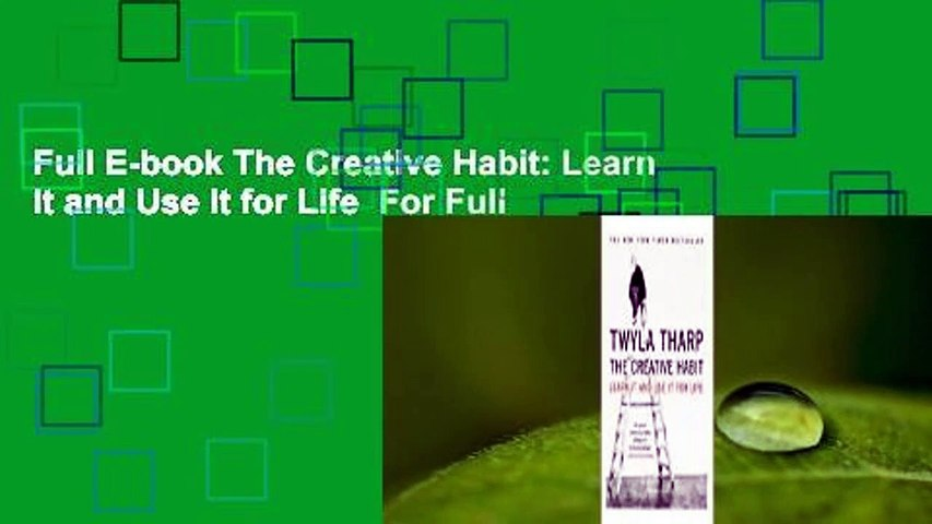 Full E-book The Creative Habit: Learn It and Use It for Life  For Full