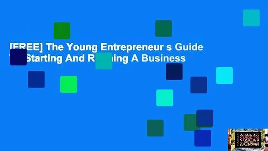 [FREE] The Young Entrepreneur s Guide To Starting And Running A Business