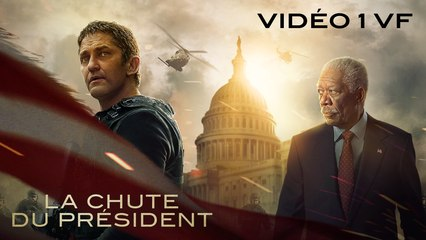 LA CHUTE DU PRÉSIDENT - Vidéo 1 VF