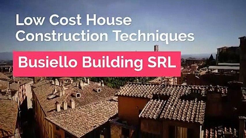 Busiello Building SRL - Low Cost House Construction Techniques