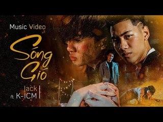 SÓNG GIÓ   K-ICM x JACK   OFFICIAL MUSIC VIDEO