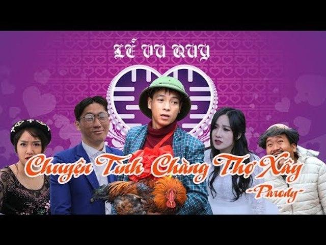 Phim ca nhạc hài - CHUYỆN TÌNH CHÀNG THỢ XÂY - Parody - Thái Dương - Linh Hương Trần - OFFICIAL MV