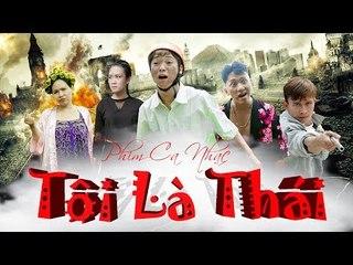 Phim ca nhạc hài - TÔI LÀ THÁI | Thái Dương , Chung Tũn , Thúy Quỳnh , Trương Phương - OFFICIAL MV