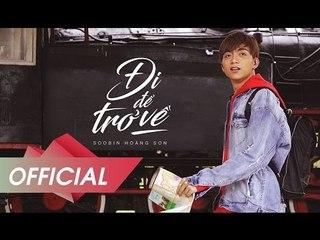 Đi Để Trở Về - Soobin Hoàng Sơn | Official Music Video