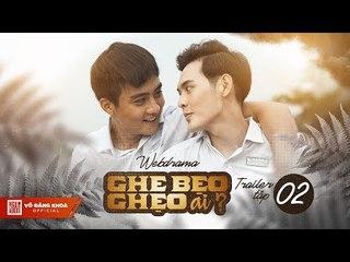 Ghe Bẹo Ghẹo Ai? Official Trailer Tập 2   Võ Đăng Khoa, NSUT Kim Xuân, Đại Nghĩa, ...