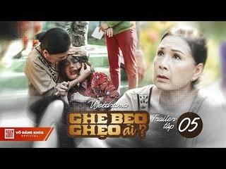 Ghe Bẹo Ghẹo Ai? Official Trailer Tập 5   Võ Đăng Khoa, NSUT Kim Xuân, Đại Nghĩa, Gia Huy, Quỳnh Lý