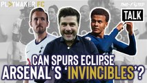 Two-Footed Talk | Can Tottenham eclipse Arsenal's 'Invincibles'?