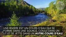 Quelle est la différence entre fleuve et rivière ?