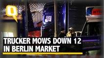 Trucker Mows Down12 in Suspected Terror Attack in Berlin Market