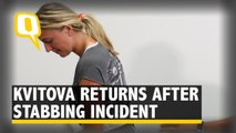 """Today Wasn't About The Game,"" Kvitova Back After Stabbing Injury"